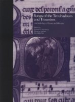Songs of the Troubadours and Trouveres: An Anthology of Poems and Melodies (Garland Reference Library of the Humanities)