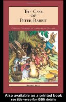 The Case of Peter Rabbit: Changing Conditions of Literature for Children (Children's Literature and Culture)