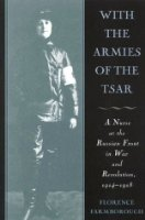 With the Armies of the Tsar: A Nurse at the Russian Front, 1914-1918
