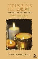 Let Us Bless the Lord: Meditations on the Daily Office: Advent Through Holy Week Year 2 (Let Us Bless the Lord)