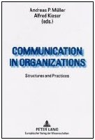 Communication in Organizations: Structures and Practices
