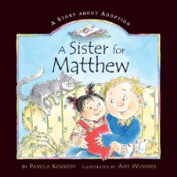 A Sister for Matthew: A Story About Adoption