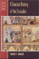 A Concise History of the Crusades (Critical Issues in History)