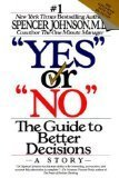 """ Yes"" or ""No"": the Guide to Better Decisions: A Story"