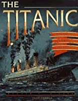 Titanic: the Extraordinary Story of the Unsinkable Ship