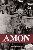 Amon: The Texan Who Played Cowboy for America