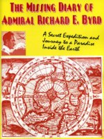 The Missing Diary of Admiral Richard E.Byrd: Who Lives Inside Our Earth?