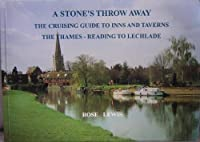 The Cruising Guide to Inns and Taverns: The Thames - Reading to Lechlade