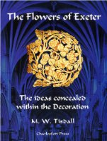 The Flowers of Exeter: The Ideas Concealed within the Decoration