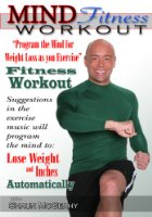 Mind Fitness Workout: Program the Mind for Weight Loss as you Exercise Fitness Workout (DVD format : Region free NTSC)