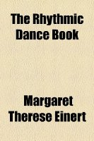 The Rhythmic Dance Book