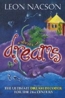 Stream Of Dreams, A: The Ultimate Dream Decoder for the 21st Century
