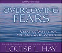 Overcoming Fears: Affirmations and Meditation Creating Safety for You and Your World