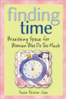 Finding Time, 3e: Breathing Space for Women Who Do Too Much