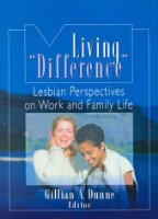 "Living ""Difference"": Lesbian Perspectives on Work and Family Life"