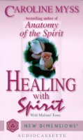 Healing With Spirit (Audio) (New Dimensions Books)