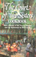 Court of Two Sisters Cookbook: With a History of the French Quarter and the Restaurant