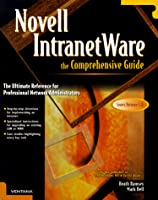 The Comprehensive Guide to Novell Intranetware