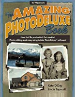 The Amazing Photodeluxe Book for Macintosh