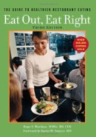 Eat Out, Eat Right: The Guide to Healthier Restaurant Eating