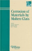 Corrosion of Materials by Molten Glass (Ceramic Transactions)