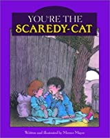 You're the Scaredy-Cat (Mercer Mayer Picture Books)
