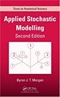 Applied Stochastic Modelling, Second Edition (Chapman & Hall/CRC Texts in Statistical Science)