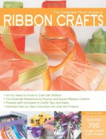Complete Photo Guide to Ribbon Crafts: Over 750 Photos, Bows, Flowers, Embroidery, Weaving, Ruching, Scrapbooking, 50 Projects (Complete Photo Guides)
