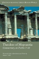 Theodore of Mopsuestia: Commentary on Psalms 1-81 (Sbl - Writings from the Greco-Roman World)