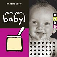 Amazing Baby Yum-Yum Baby! (Amazing Baby Novelty Board Books)
