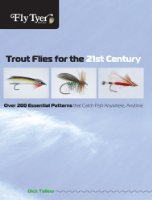 Fly Tyer Trout Flies for the 21st Century: Over 200 Essential Patterns That Catch Fish Anywhere, Anytime