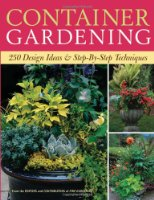 Container Gardening: 250 Design Ideas and Step-by-step Techniques