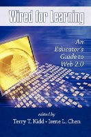 Wired for Learning: An Educators Guide to Web 2.0
