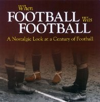 When Football Was Football: A Nostalgic Look at a Century of Football