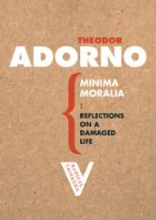 Minima Moralia: Reflections on Damaged Life (Radical Thinkers): Reflections on a Damaged Life