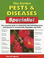 The Garden Pests and Diseases Specialist (Specialist Series)
