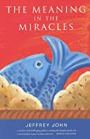 The Meaning in the Miracles 2002: The Archbishop of Wales' Lent Book