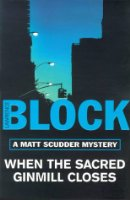 When The Sacred Ginmill Closes (Matt Scudder Mystery)