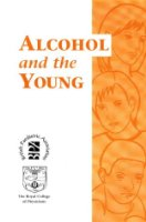 Alcohol and the Young: Report of a Joint Working Party of the Royal College of Physicians and the British Paediatric Association