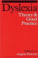 Dyslexia: Theory and  Good Practice