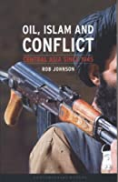 Oil, Islam and Conflict: Central Asia Since 1945 (Contemporary Worlds)
