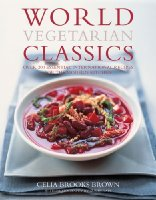 World Vegetarian Classics: Over 220 Authentic International Recipes for the Modern Kitchen