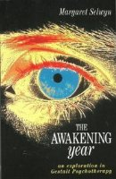 The Awakening Year: An Exploration in Gestalt Psychotherapy (Tudor Business Publishing)