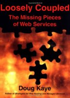 Loosely Coupled: The Missing Pieces of Web Services