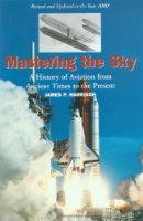 Mastering the Sky: A History of Aviation from Ancient Times to the Present