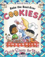 Bake the Best-ever Cookies (Quick Starts for Kids)