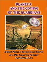 Planet X and the Coming of the Guardians