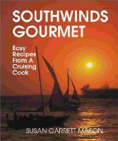 Southwinds Gourmet: Easy Recipes from a Cruising Cook