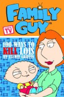 Family Guy Book 1: 100 Ways To Kill Lois: 100 Ways to Kill Lois Bk. 1