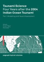 Tsunami Science Four Years After the 2004 Indian Ocean Tsunami: Part I: Modelling and Hazard Assessment (Pageoph Topical Volumes)